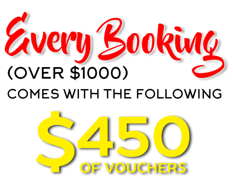 Every Booking comes with $450 of Vouchers